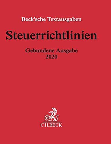 Steuerrichtlinien Gebundene Ausgabe 2020: Einkommensteuer-Richtlinien, Lohnsteuer-Richtlinien, Wohnungsbau-Prämienrichtlinien, ... zur Abgabenordnung - Rechtsstand: Mai 2020
