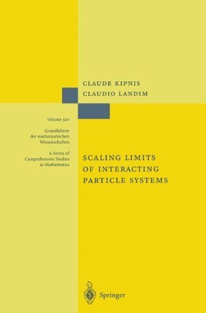 魚政治塩Scaling Limits of Interacting Particle Systems (Grundlehren der mathematischen Wissenschaften Book 320) (English Edition)