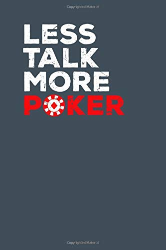 Less Talk More Poker Funny Journal: (6x9 Journal): College Ruled Lined Writing Notebook, 120 Pages