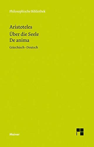 Über die Seele. De anima (Philosophische Bibliothek)