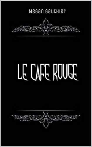Le Café Rouge (French Edition)