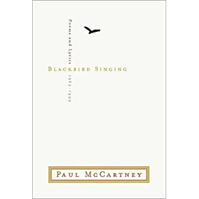 Blackbird Singing : Poems and Lyrics, 1965-1999