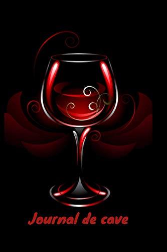JOURNAL DE CAVE: Livre de gestion et inventaire de cave|journal de cave à compléter avec 120 fiches à remplir|cadeau pour les amateurs de vin