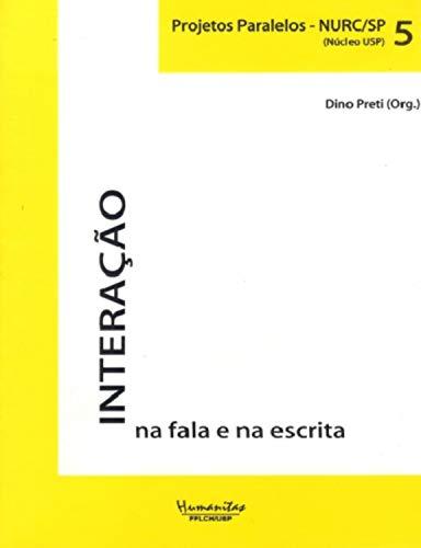 Interação na fala e na escrita (ProjetosParalelos Livro 5) (Portuguese Edition)