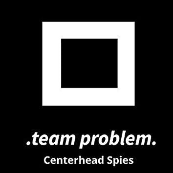 Centerhead Spies