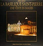 Basilica di San Pietro. Una visita per immagini. Ediz. francese