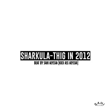 Thig in 2012 (feat. Sharkula)
