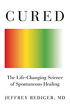Cured: Strengthen Your Immune System and Heal Your Life (English Edition) par [Jeffrey  Rediger]