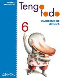 Tengo Todo, Cuaderno de Lengua 6. Educación Primaria, Primer Ciclo - 9788466797573