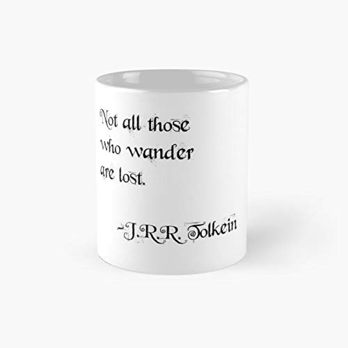Not All Those Who Wander Are Lost Classic Mug 11 Oz.
