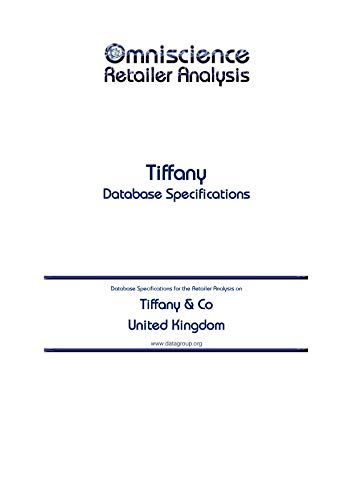 Tiffany & Co - United Kingdom: Retailer Analysis Database Specifications (Omniscience Retailer Analysis - United Kingdom Book 96707) (English Edition)