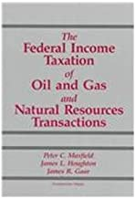 Maxfield, Houghton and Gaar's Federal Income Taxation of Oil and Gas and Natural Resources Transactions