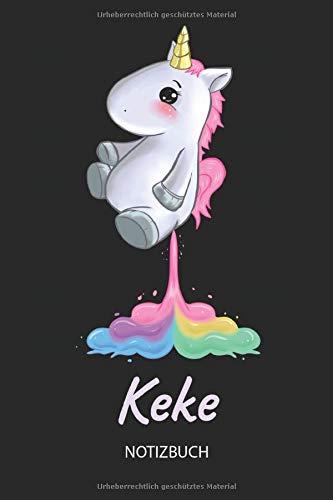 Keke - Notizbuch: Individuelles personalisiertes Mädchen & Frauen Namen blanko Regenbogen pupsendes Einhorn Notizbuch. Liniert leere Seiten. Ideal als ... Weihnachts & Geburtstags Geschenk für Frauen.
