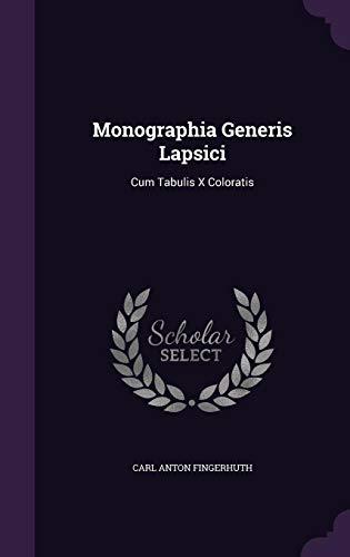 Monographia Generis Lapsici: Cum Tabulis X Coloratis
