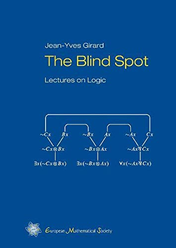 The Blind Spot: Lectures on Logic
