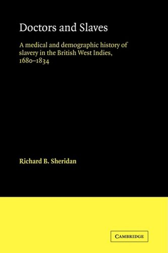 Compare Textbook Prices for Doctors and Slaves: A Medical and Demographic History of Slavery in the British West Indies, 1680-1834 1 Edition ISBN 9780521102384 by Sheridan, Richard
