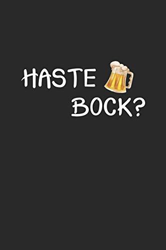 Haste Bock ?: Tagebuch, Notizbuch, Notizheft | Geschenk-Idee für Bier-Trinker & JGA | Blanko | A5 | 120 Seiten