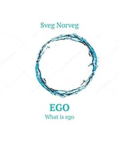 Ego: What is ego by [Norveg Sveg]