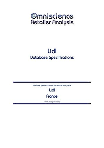 Lidl - France: Retailer Analysis Database Specifications (Omniscience Retailer Analysis - France Book 58852) (English Edition)
