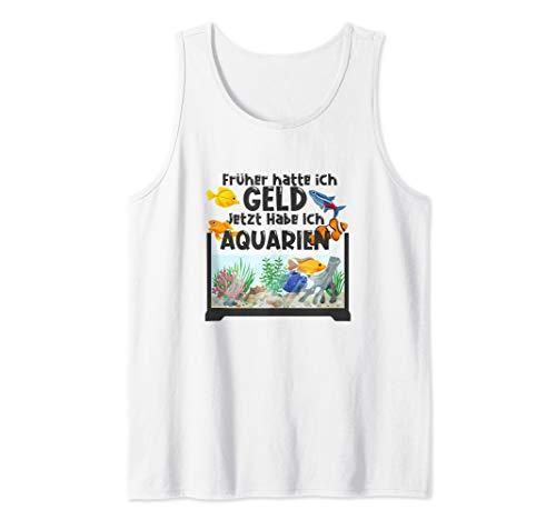 Früher hatte ich Geld, jetzt Aquarien I Fischzucht Aquarium Tank Top