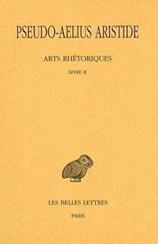 Arts rhétoriques: Tome II : Livre II. Le Discours simple. (Collection Des Universites De France) (French Edition)