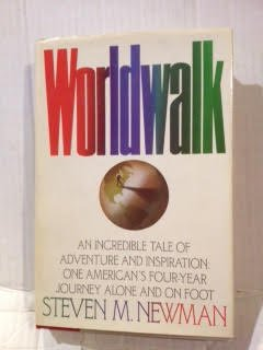 Worldwalk an incredible tale of adventure and inspiration One Americans four yea