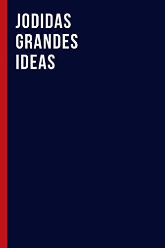 Jodidas grandes ideas: lindo cuaderno, un regalo de broma Para compañeros de trabajo, amigos y familiares   Cuaderno rayado, 120 páginas