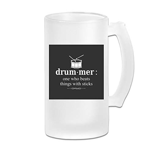 Printed 16oz Frosted Glass Beer Stein Mug Cup - Drummer One Who Beats Things with Sticks - Graphic Mug