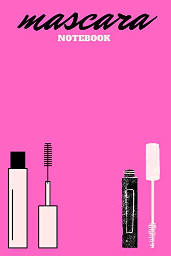 Mascara Notebook:For beauty lovers and mascara lovers: Notebook for beautiful girls and women