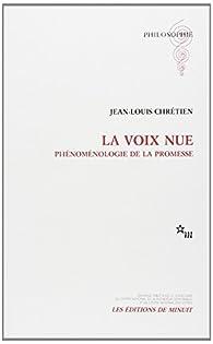LA VOIX NUE. : Phénoménologie de la promesse. par Jean-Louis Chrétien