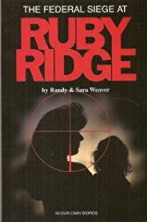 The Federal Siege at Ruby Ridge: In Our Own Words