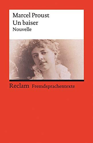 Un baiser. Nouvelle. Mit einem Dossier zu Autor und Werk. Französischer Text mit deutschen Worterklärungen. B2–C1 (GER)