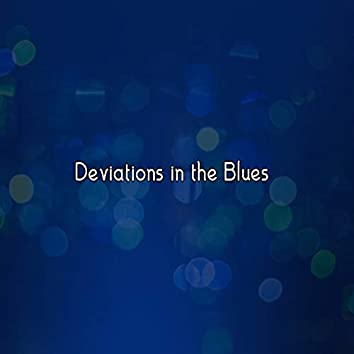 Deviations in the Blues