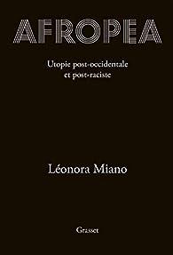 Afropea : Utopie post-occidentale et post-raciste par Léonora Miano