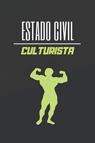 ESTADO CIVIL CULTURISTA: CUADERNO DE NOTAS. LIBRETA DE...