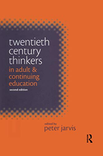 Compare Textbook Prices for Twentieth Century Thinkers in Adult and Continuing Education 1 Edition ISBN 9780367604905 by Jarvis, Peter (Professor of Continuing Education