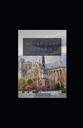 Notre-Dame de Paris - 1482 illustree