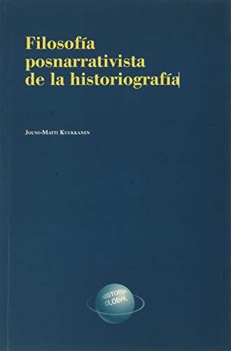 Filosofia posnarrativista de la historiografia.: 13 (Colecci