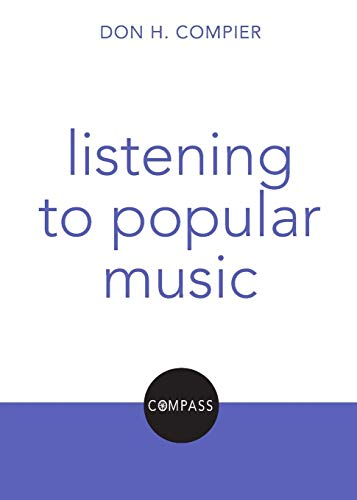 Compier, D: Listening to Popular Music: Compass: Christian Explorations of Daily Living