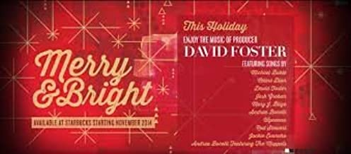 MERRY & BRIGHT HOLIDAY MUSIC OF PRODUCER DAVID FOSTER