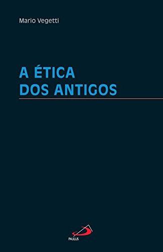 A ética dos Antigos