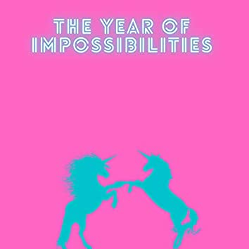 The Year of Impossibilities