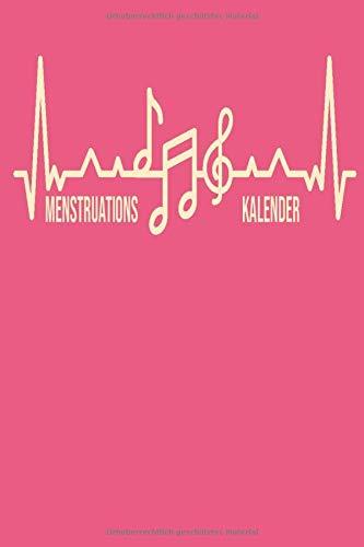 Menstruationskalender: Mein Tage Buch (53 Wochen) Dokumentation der Menstruation ganz einfach ! Tagebuch für die Regel A5 Softcover. Design : Musik Noten Musiknoten Heartbeat