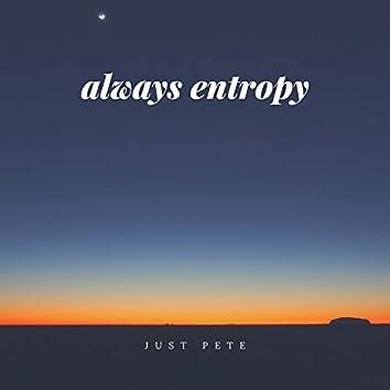 Always Entopy