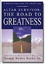 Altar Survivor: The Road To Greatness (Originally $15.95 now discounted 30%)