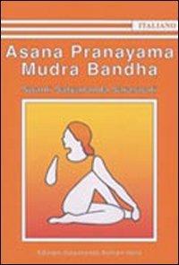 Asana Pranayama Mudra Bandha. Ediz. illustrata