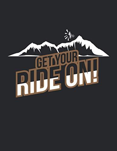 Meine Radtouren: Dokumentiere deine Fahrrad, Mountainbike, Rennrad Touren und Ausflüge ♦ Tagebuch für über 100 Touren ♦ Verbessere deine Fitness und Ausdauer ♦ A4+ Format ♦ Motiv: Get your ride on 3
