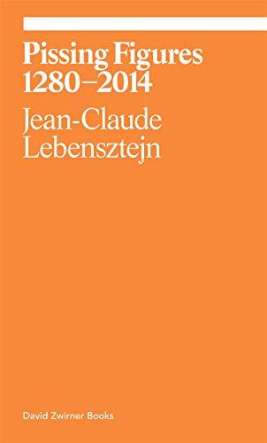 Pissing Figures: Jean-Claude Lebensztejn (Ekphrasis)