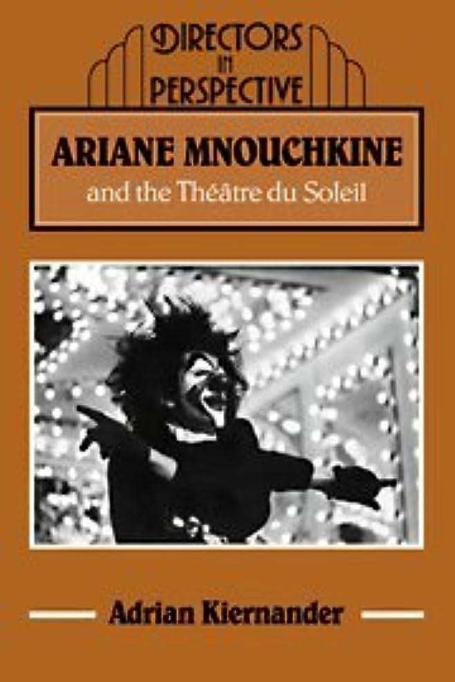 四分円与える美的Ariane Mnouchkine and Theatre (Directors in Perspective)