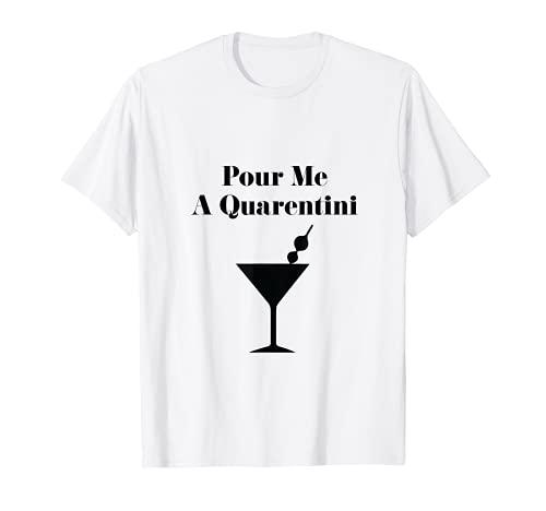 Pour Me a Quarentini Coronavirus T-Shirt